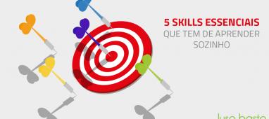 5 Skills essenciais que tem de aprender sozinho